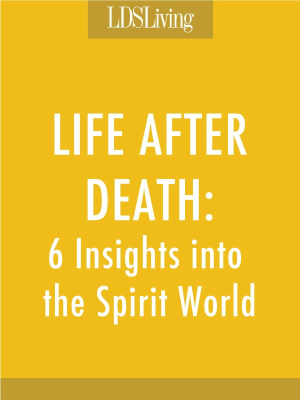 The restored gospel reveals many truths about life after death. Here are a few more insights about the afterlife that you may not have come across before.