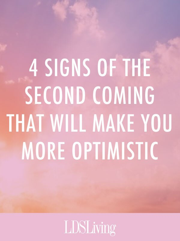 4 Signs of the Second Coming That Will Make You More Optimistic