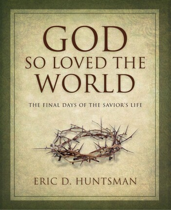 God So Loved the World: The Final Days of the Savior's Life